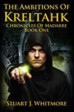 The Ambitions of Kreltahk (Chronicles of Madarre Book 1) (English Edition)