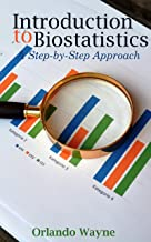 Introduction to Biostatistics: A step-by-step Approach to Biostatistics