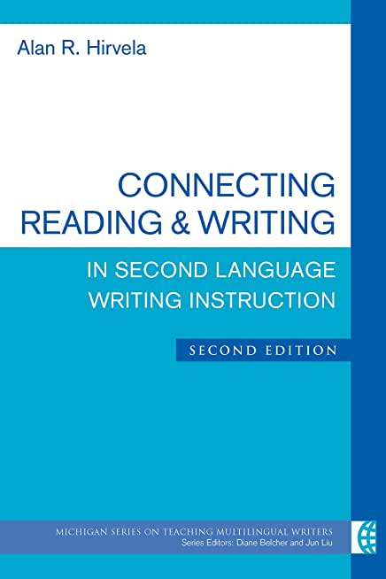 Connecting Reading & Writing in Second Language Writing Instruction, Second Edition (The Michigan Series on Teaching Multilingual Writers) (English Edition)