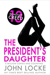 The President's Daughter (Donovan Creed) Kindle Edition