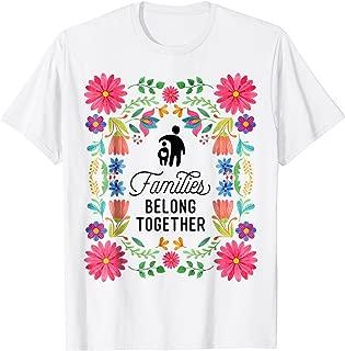 Keep Families Belong Together T-Shirt Immigration Tee Shirt