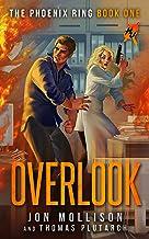 Overlook: A Superhero Spy Adventure Novel (Heroes Unleashed: The Phoenix Ring Book 1)