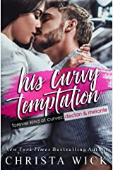 His Curvy Temptation: An Opposites Attract Romance (Forever Kind of Curves Book 2) Kindle Edition