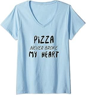 Womens Pizza never broke my heart shirt. Pizza Slice lover V-Neck T-Shirt