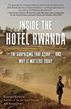 Inside the Hotel Rwanda: The Surprising True Story . . . and Why It Matters Today