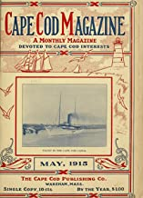 Cape Code Magazine: a monthly magazine devoted to Cape Cod interests VOLUME May 1915 to April 1916
