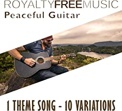 Royalty Free Music: Peaceful Guitar (1 Theme Song - 10 Variations) (Instrumental)