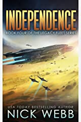 Independence: Book 4 of The Legacy Fleet Series Kindle Edition
