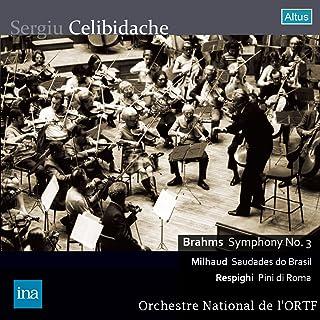 ブラームス : 交響曲 第3番   ミヨー : ブラジルの哀愁   レスピーギ : 交響詩 「ローマの松」 (Brahms : Symphony No.3   Milhaud : Saudades do Brasil   Respighi : ...