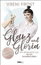 Glanz und Gloria: Der Universalreiniger für ein besseres Leben (German Edition)