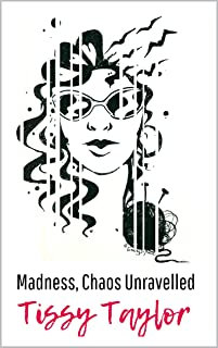 Madness, Chaos Unravelled
