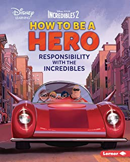 How to Be a Hero: Responsibility with the Incredibles