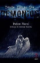 Donde lloran los demonios (Spanish Edition)
