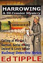 HARROWING PARTS 1-3: Calling at Tragedy, Serial Killing, Kidnap & Romance (Railway Detective Series Book 1)