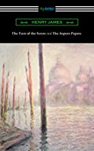 The Turn of the Screw and The Aspern Papers (with a Preface by Henry James)