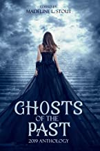 Ghosts of the Past: 2019 Anthology