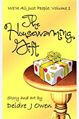 The Housewarming Gift (We're All Just People Book 1) Kindle Edition