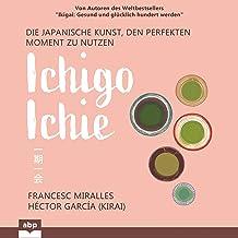 Ichigo-ichie: Die japanische Kunst, den perfekten Moment zu nutzen