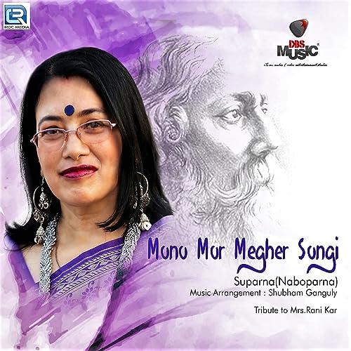 Amazon com: Mono Mor Megher Songi: Suparna: MP3 Downloads