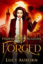 Phoenix Academy: Forged (Phoenix Academy First Years Book 3)
