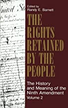 The Rights Retained by the People: The Ninth Amendment and Constitutional Interpretation