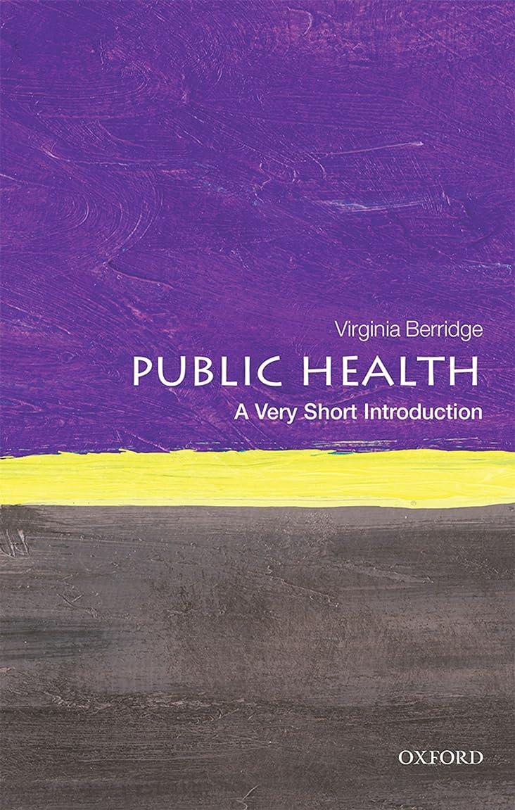 うるさい獣うるさいPublic Health: A Very Short Introduction (Very Short Introductions) (English Edition)