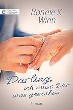 Darling, ich muss Dir was gestehen (Digital Edition) (German Edition)