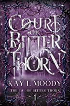 Court of Bitter Thorn (The Fae of Bitter Thorn Book 1)