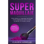 SUPERMAQUILLAJE: Cómo obtener un maquillaje natural para el día y espectacular para la noche en...