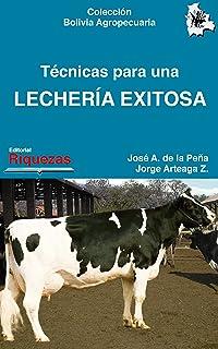 Técnicas para una lechería exitosa: Razas lecheras, crianza, enfermedades y producción láctea (