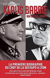 Klaus Barbie, nom de code Adler (French Edition)