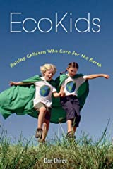 EcoKids: Raising Children Who Care for the Earth Kindle Edition
