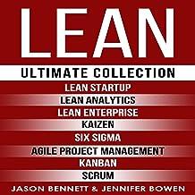 LEAN: Ultimate Collection - Lean Startup, Lean Analytics, Lean Enterprise, Kaizen, Six Sigma, Agile Project Management, Kanban, Scrum