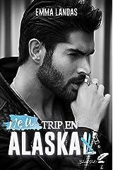 New trip en Alaska Format Kindle