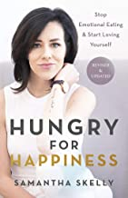 Hungry for Happiness, Revised and Updated: Stop Emotional Eating & Start Loving Yourself PDF