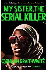 My Sister, the Serial Killer: The Sunday Times Bestseller Kindle Edition