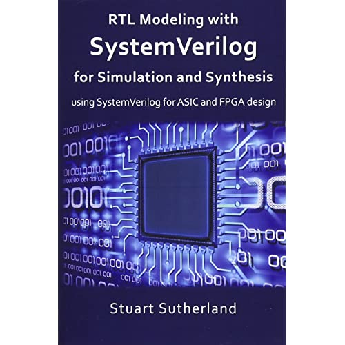 Rtl Modeling With Systemverilog For Simulation And Synthesis Using Systemverilog For Asic And Fpga Design Sutherland Stuart 9781546776345 Amazon Com Books