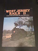 West Jersey Rails II:  A Series of Stories about Southern New Jersey Railroad History