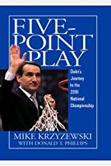 Five-Point Play: Duke's Journey to the 2001 National Championship Kindle Edition
