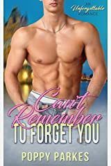 Can't Remember to Forget You: A Steamy Second Chance Romance Kindle Edition