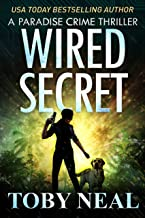 Wired Secret: Vigilante Justice Thriller Series (Paradise Crime Thrillers Book 7)
