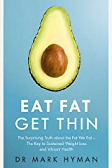 Eat Fat Get Thin: Why the Fat We Eat Is the Key to Sustained Weight Loss and Vibrant Health (English Edition) Formato Kindle