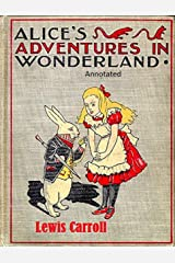 Alice's Adventures in Wonderland Annotated (English Edition) Format Kindle