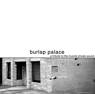 Burlap Palace: A Tribute to the Muscle Shoals Sound