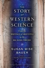 The Story of Western Science: From the Writings of Aristotle to the Big Bang Theory Kindle Edition