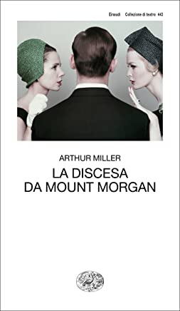 La discesa da Mount Morgan (Collezione di teatro Vol. 443)