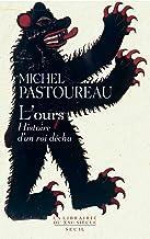L'Ours. Histoire d'un roi déchu (La librairie du XXIe siècle)