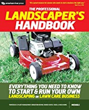 The Professional Landscaper's Handbook: Everything You Need to Know to Start and Run Your Own Landscaping or Lawn Care Business