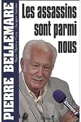 Les assassins sont parmi nous (Editions 1 - Collection Pierre Bellemare) Format Kindle