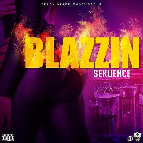 Blazzin by Sekuence on Amazon Music - Amazon com